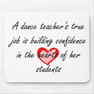 Dance Teacher - Building Confidence Mousepad