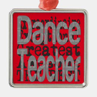 Dance Teacher Extraordinaire Metal Ornament