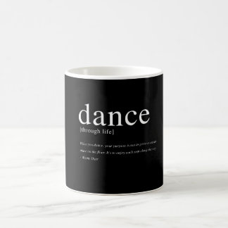 Dance Through Life, Inspirational Quote Coffee Mug