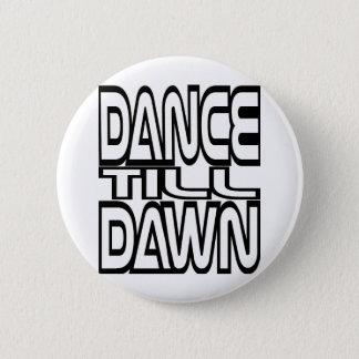 Dance Till Dawn 6 Cm Round Badge