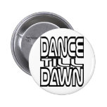 Dance Till Dawn Buttons