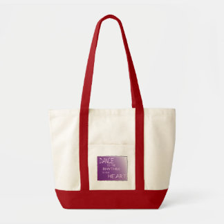 Dance to the Rhythm in Your Heart. Dancer For Life Tote Bags
