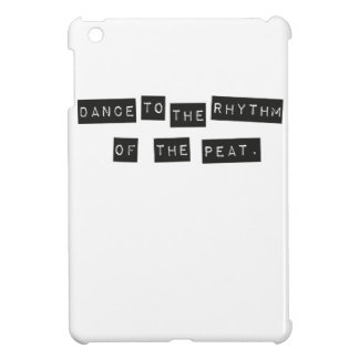 Dance to the Rhythm of the Peat Case For The iPad Mini