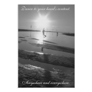 Dance to your heart's content inspirational poster