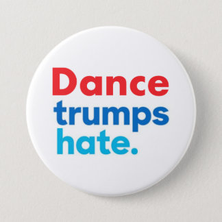 Dance Trumps Hate button 3""