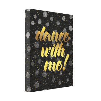 Dance With Me! Quote Canvas Print