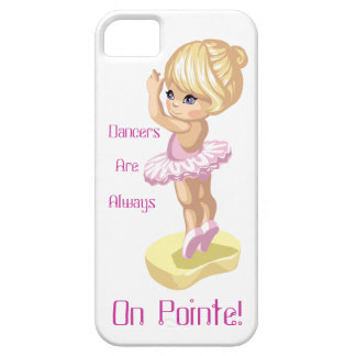 Dancers Are Always On Pointe! iPhone 5 Case