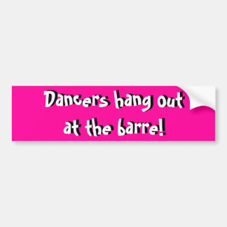 Dancers hang out at the barre! bumper sticker