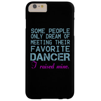 DANCER'S MOM BARELY THERE iPhone 6 PLUS CASE