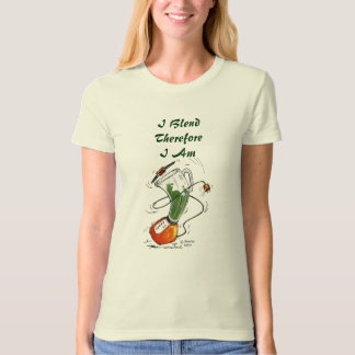 Dancing Blender -I Blend Therefore Shirts