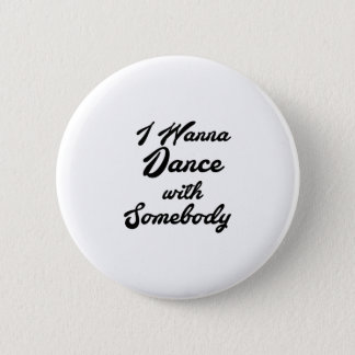 Dancing Gif I Wanna Dance With Somebody 6 Cm Round Badge