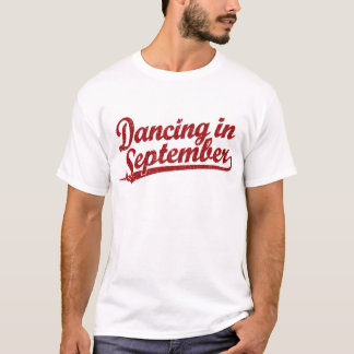 Dancing in September in red T-Shirt