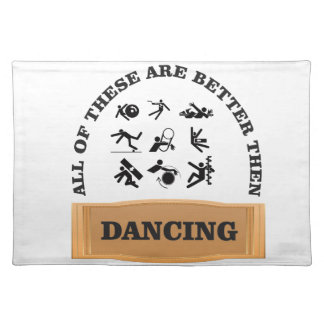 dancing is bad placemat