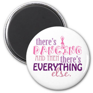 Dancing is Everything 6 Cm Round Magnet