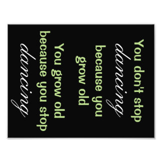 """Dancing Quote 11""""x8.5"""" Poster Photo"""