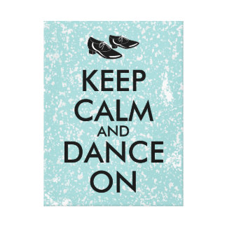 Dancing Shoes Customizable Keep Calm and Dance On Stretched Canvas Print