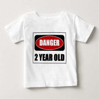 Danger 2 year old baby T-Shirt