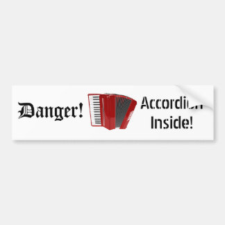 Danger! Accordion Inside! (02) Bumper Sticker