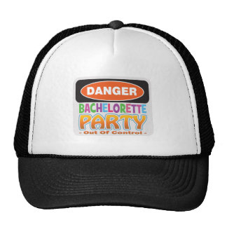 Danger bachelorette party funny bridal party trucker hats