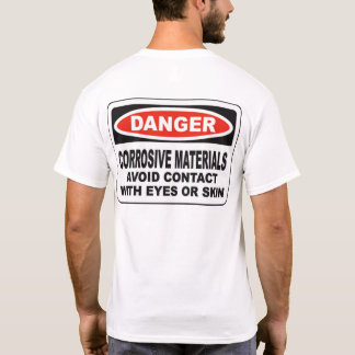 Danger Corrosive Materials/ Back T-Shirt