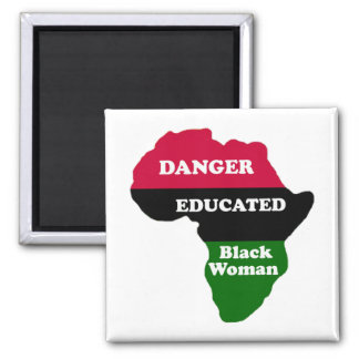 DANGER - Educated Black Woman Magnet