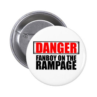 DANGER Fanboy on the Rampage Buttons