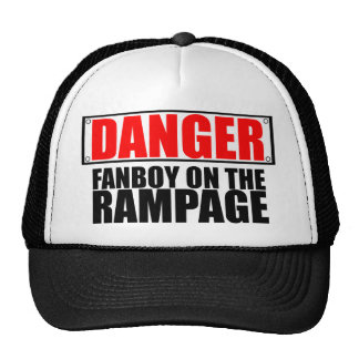 DANGER: Fanboy on the Rampage Hat
