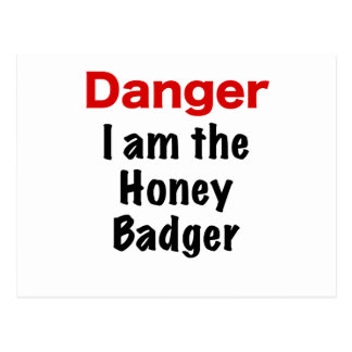 Danger I am the Honey Badger Postcard