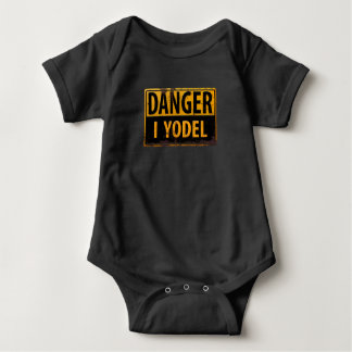 DANGER, I YODEL Metal Warning Caution Warning Sign Baby Bodysuit