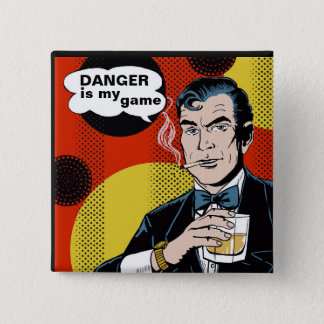 Danger is my game 15 cm square badge