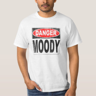 Danger Moody Person T-Shirt
