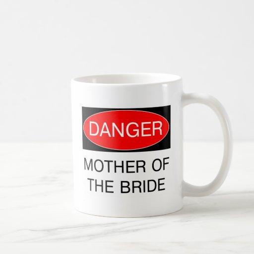 Danger - Mother Of The Bride Funny Wedding T-Shirt Mugs