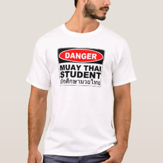 Danger Muay Thai Student T-Shirt