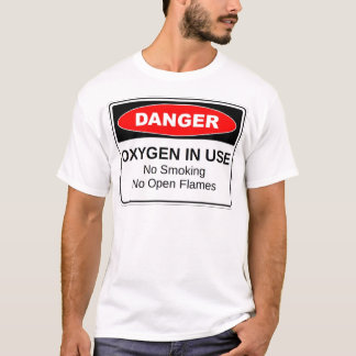 Danger Oxygen In Use T-Shirt