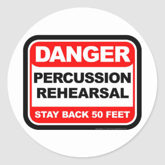 Danger Percussion Rehearsal Round Sticker