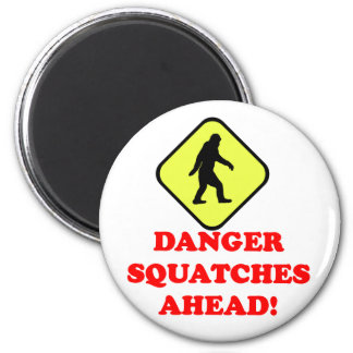 Danger squatches ahead fridge magnet