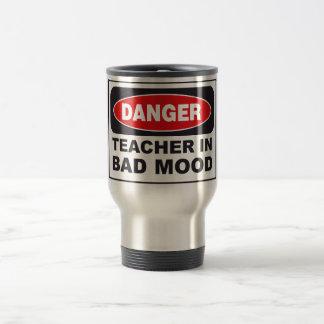 DANGER Teacher In Bad Mood Travel Mug! Travel Mug