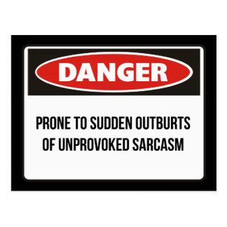 Danger - Unprovoked Sarcasm Postcard