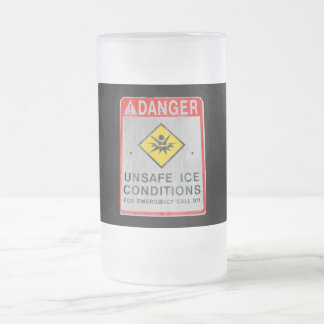 DANGER UNSAFE ICE FROSTED MUG