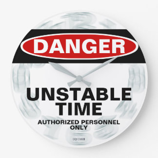 Danger Unstable Time Geek clock