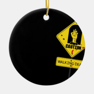 Danger Walking Zombies Ceramic Ornament