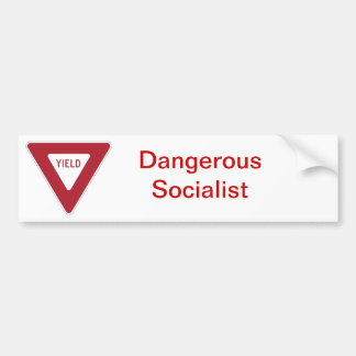 Dangerous Socialist Bumper stciker Bumper Sticker