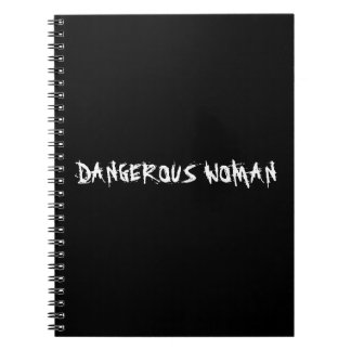 'DANGEROUS WOMAN' Notebook