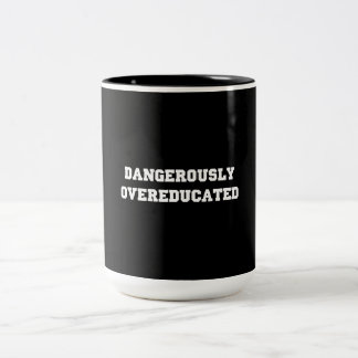 Dangerously Overeducated Two-Tone Coffee Mug