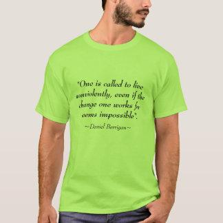 Daniel Berrigan Nonviolence Quote T-Shirt