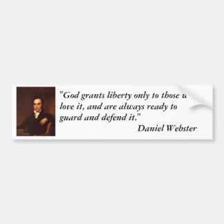 "Daniel Webster Quote - ""God grants liberty..."" Bumper Sticker"