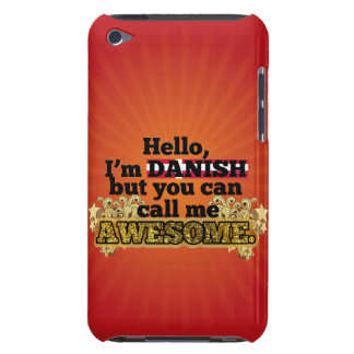Danish, but call me Awesome Barely There iPod Cover