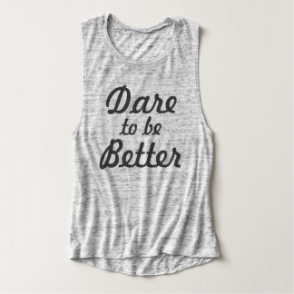 Dare to be Better Singlet