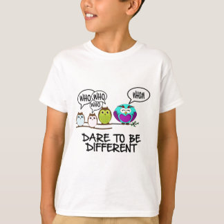 DARE TO BE DIFFERENT - OWLS T-Shirt