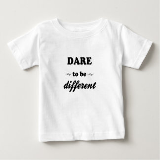 Dare To Be Differernt Baby T-Shirt